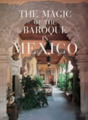 The Magic of the Barroque in Mexico